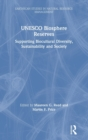UNESCO Biosphere Reserves : Supporting Biocultural Diversity, Sustainability and Society - Book