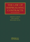 The Law of Shipbuilding Contracts - Book