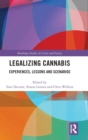 Legalizing Cannabis : Experiences, Lessons and Scenarios - Book