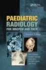 Paediatric Radiology for MRCPCH and FRCR, Second Edition - Book