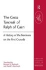 The Gesta Tancredi of Ralph of Caen : A History of the Normans on the First Crusade - Book