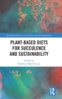 Plant-Based Diets for Succulence and Sustainability - Book