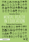 Mental Health in Education : Building Good Foundations - Book