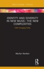Identity and Diversity in New Music : The New Complexities - Book