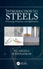 Introduction to Steels : Processing, Properties, and Applications - Book