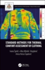 Standard Methods for Thermal Comfort Assessment of Clothing - Book
