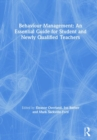 Behaviour Management: An Essential Guide for Student and Newly Qualified Teachers - Book