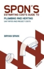 Spon's Estimating Costs Guide to Plumbing and Heating : Unit Rates and Project Costs, Fourth Edition - Book