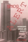 Smog Alert : Managing Urban Air Quality - Book