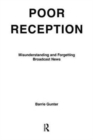 Poor Reception : Misunderstanding and Forgetting Broadcast News - Book