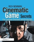 Cinematic Game Secrets for Creative Directors and Producers : Inspired Techniques From Industry Legends - Book