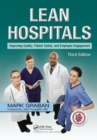 Lean Hospitals : Improving Quality, Patient Safety, and Employee Engagement, Third Edition - Book