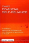 Towards Financial Self-reliance : A Handbook of Approaches to Resource Mobilization for Citizens' Organizations - Book