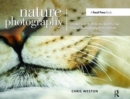 Nature Photography: Insider Secrets from the World's Top Digital Photography Professionals - Book