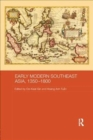 Early Modern Southeast Asia, 1350-1800 - Book