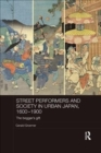 Street Performers and Society in Urban Japan, 1600-1900 : The Beggar's Gift - Book