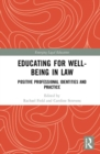 Educating for Well-Being in Law : Positive Professional Identities and Practice - Book