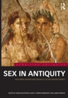 Sex in Antiquity : Exploring Gender and Sexuality in the Ancient World - Book