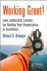Working Great! : Lean Leadership Lessons for Guiding Your Organization to Excellence - Book