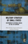 Military Strategy of Small States : Responding to External Shocks of the 21st Century - Book