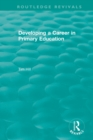 Developing a Career in Primary Education (1994) - Book