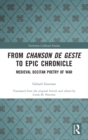 From Chanson de Geste to Epic Chronicle : Medieval Occitan Poetry of War - Book