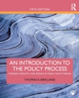 An Introduction to the Policy Process : Theories, Concepts, and Models of Public Policy Making - Book