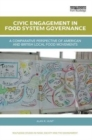 Civic Engagement in Food System Governance : A comparative perspective of American and British local food movements - Book