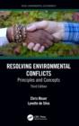 Resolving Environmental Conflicts : Principles and Concepts, Third Edition - Book