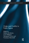 Order and Conflict in Public Space - Book