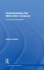 Understanding the NEC4 ECC Contract : A Practical Handbook - Book