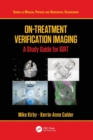 On-Treatment Verification Imaging : A Study Guide for IGRT - Book