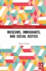 Museums, Immigrants, and Social Justice - Book