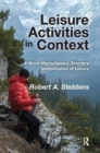 Leisure Activities in Context : A Micro-Macro/Agency-Structure Interpretation of Leisure - Book