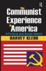 The Communist Experience in America : A Political and Social History - Book