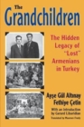 The Grandchildren : The Hidden Legacy of 'Lost' Armenians in Turkey - Book