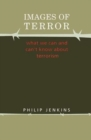 Images of Terror : What We Can and Can't Know about Terrorism - Book