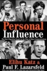 Personal Influence : The Part Played by People in the Flow of Mass Communications - Book
