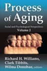 Process of Aging : Social and Psychological Perspectives - Book