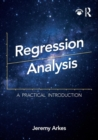 Regression Analysis : A Practical Introduction - Book