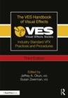 The VES Handbook of Visual Effects : Industry Standard VFX Practices and Procedures - Book
