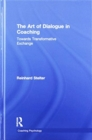 The Art of Dialogue in Coaching : Towards Transformative Exchange - Book