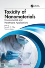 Toxicity of Nanomaterials : Environmental and Healthcare Applications - Book