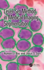 Level Set Method in Medical Imaging Segmentation - Book