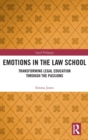 Emotions in the Law School : Transforming Legal Education Through the Passions - Book