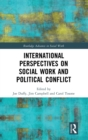 International Perspectives on Social Work and Political Conflict - Book