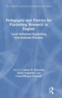 Pedagogies and Policies for Publishing Research in English : Local Initiatives Supporting International Scholars - Book