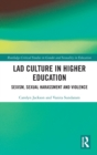 Lad Culture in Higher Education : Sexism, Sexual Harassment and Violence - Book