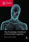 The Routledge Handbook of Embodied Cognition - Book