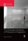 The Routledge Handbook of Philosophy of Imagination - Book
